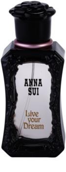 Anna Sui Live Your Dream eau de toilette nőknek 30 ml