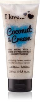 I love... Coconut & Cream gel de dus exfoliant