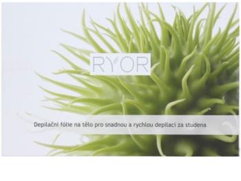 RYOR Depilation and Shaving folie depilatoare pentru corp pentru o depilare usoara si rapida la rece