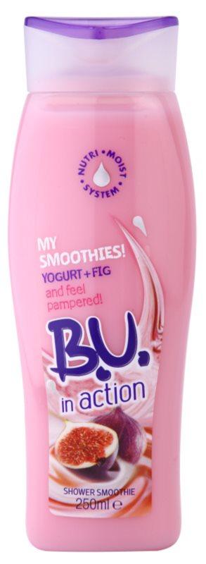 B.U. In Action - My Smoothies! Yogurt + Fig sprchový krém pre ženy 250 ml