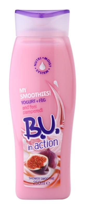 B.U. In Action - My Smoothies! Yogurt + Fig tusoló krém nőknek 250 ml