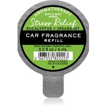 Bath & Body Works Stress Relief Eukalyptus Spearmint parfum pentru masina rezervă