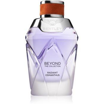 Bentley Beyond The Collection Radiant Osmanthus Eau de Parfum pentru femei