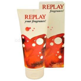 Replay Your Fragrance! For Her telové mlieko pre ženy 200 ml