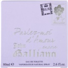 John Galliano Parlez Moi d'Amour Encore Eau de Toilette for Women 80 ml